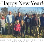 Happy New Year from Farmer Al, the Tree Team, Una, and Blue